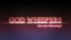 God_whispers (7-21-14)